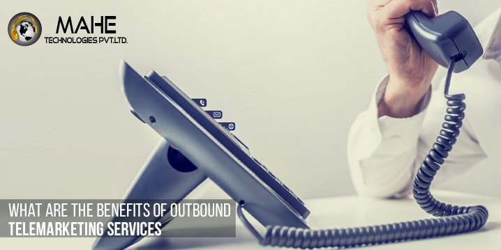 What Are the Benefits of Outbound Telemarketing Services