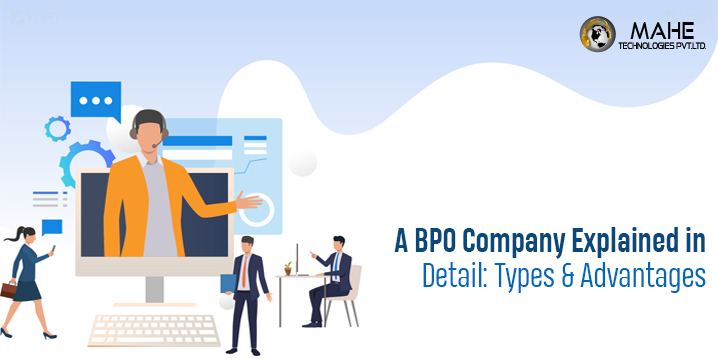 A BPO Company Explained in Detail Types and Advantages