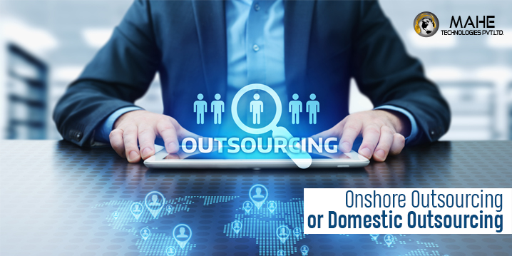 Onshore Outsourcing or Domestic Outsourcing