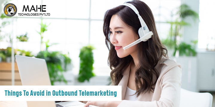 Things To Avoid in Outbound Telemarketing